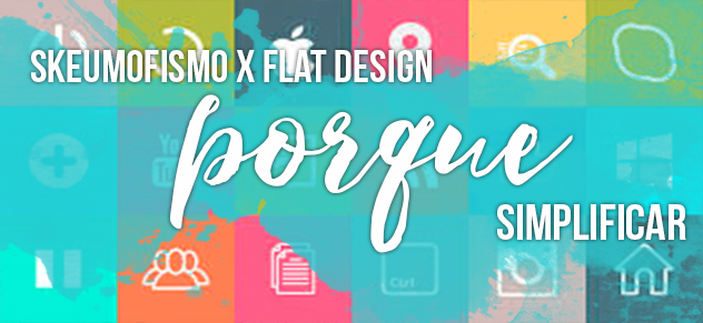 Skeumorfismo X Flat design